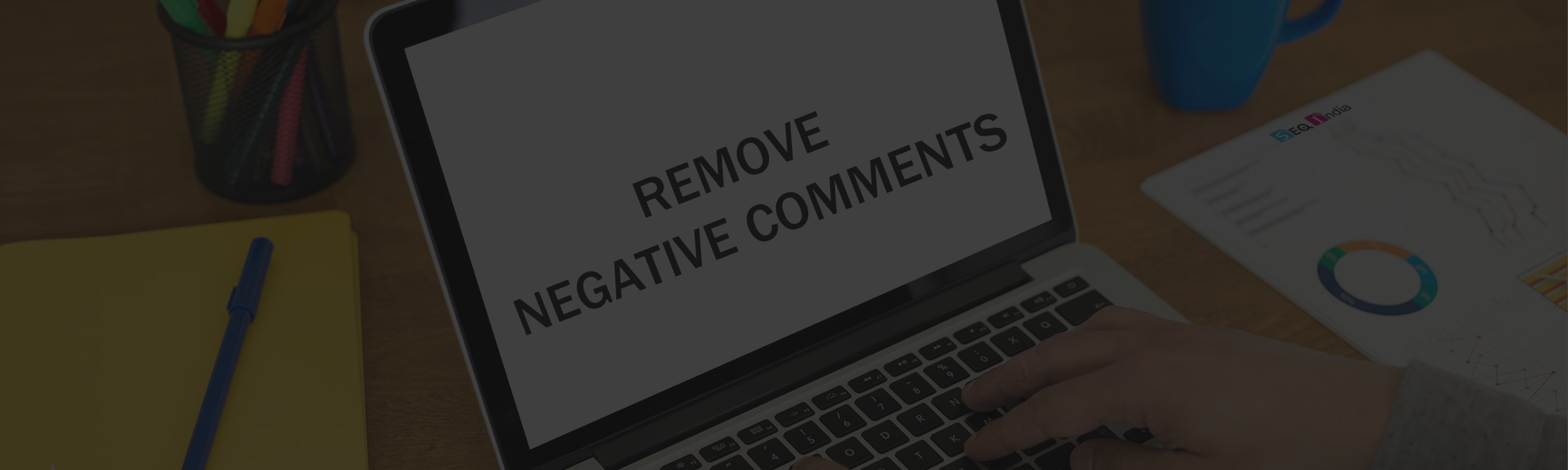 how to remove negative comments online