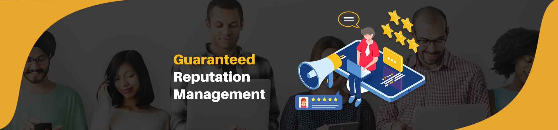 Guaranteed Reputation Management services